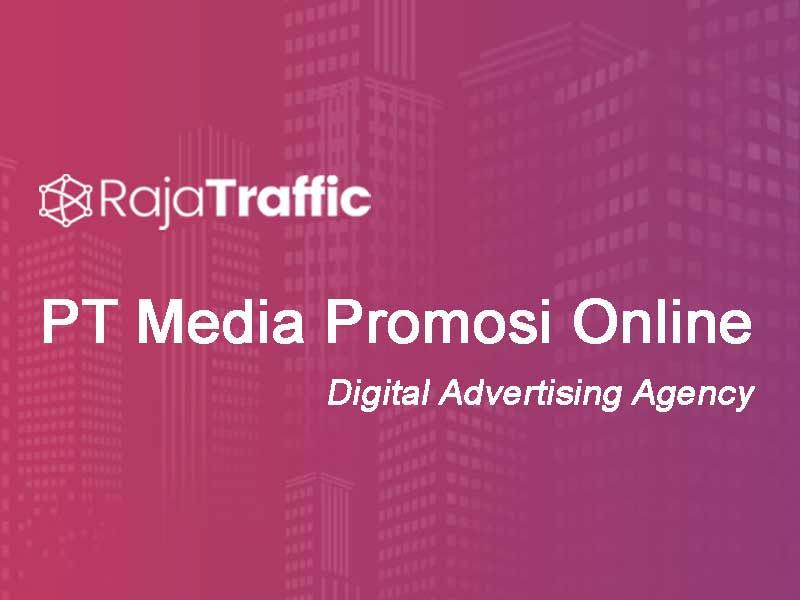 Rajatraffic-PT-Media-Promosi-Online