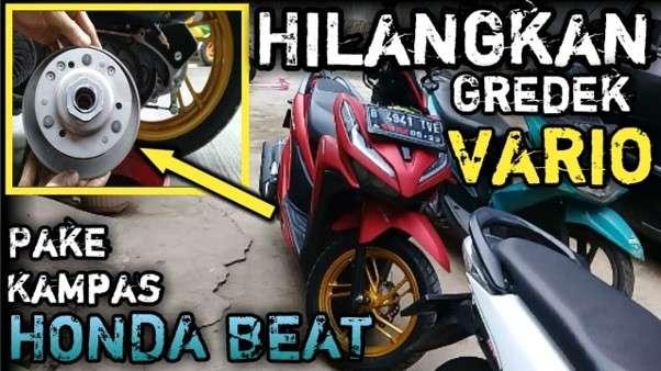 Cara Menghilangkan Gredek Pada Vario Dengan Kampas Ganda Honda Beat