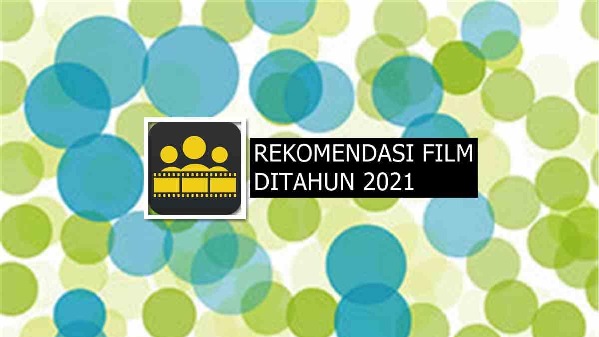 rekomendasi film 2021