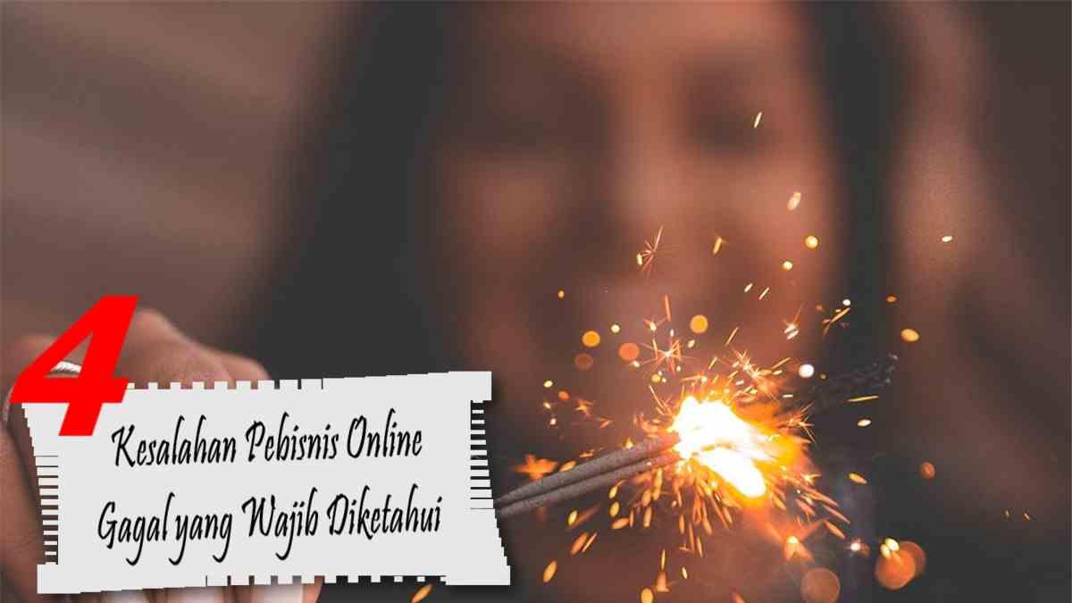 kesalahan pebisnis online gagal